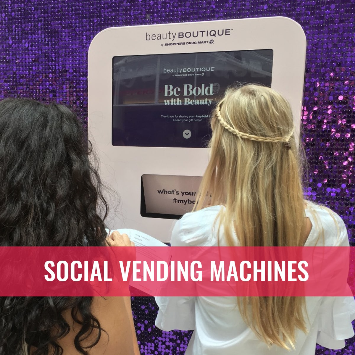 be bold Social Vending Machine
